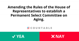 H. Res. 821, This resolution establishes a Permanent Select Committee on Aging.